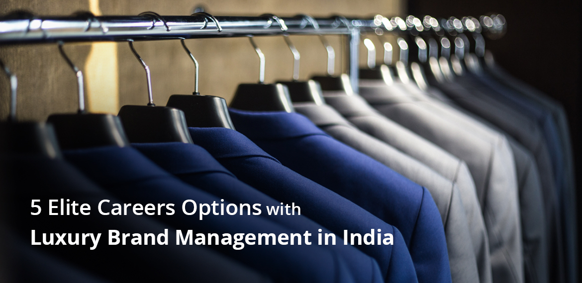 5 Elite Careers Options with Luxury Brand Management in India