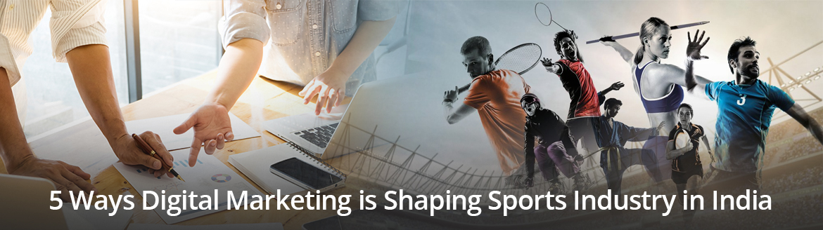 5 ways digital marketing is shaping sports industry