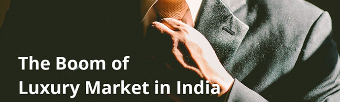 the boom of luxury market in india - The Boom of Luxury Market in India