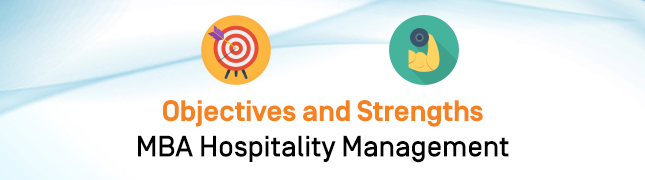 Objectives and Strengths MBA Hospitality Management