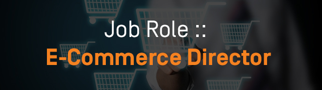 How to Become an E-Commerce Director?