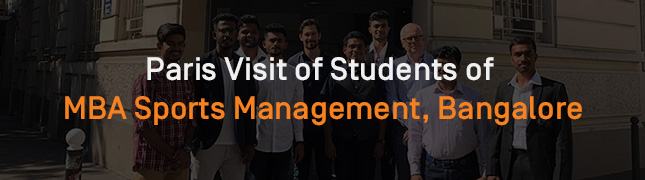 Paris Visit of Students of MBA Sports Management Bangalore
