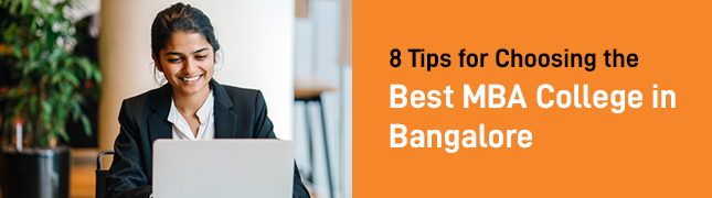 8 Tips for Choosing the Best MBA College in Bangalore