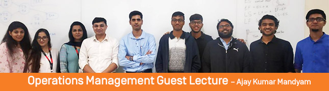 Operations Management Guest Lecture – Ajay Kumar Mandyam