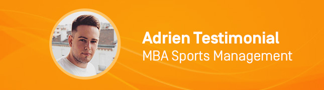 Testimonial: Adrien, our MBA Sports Management student recounts his experience
