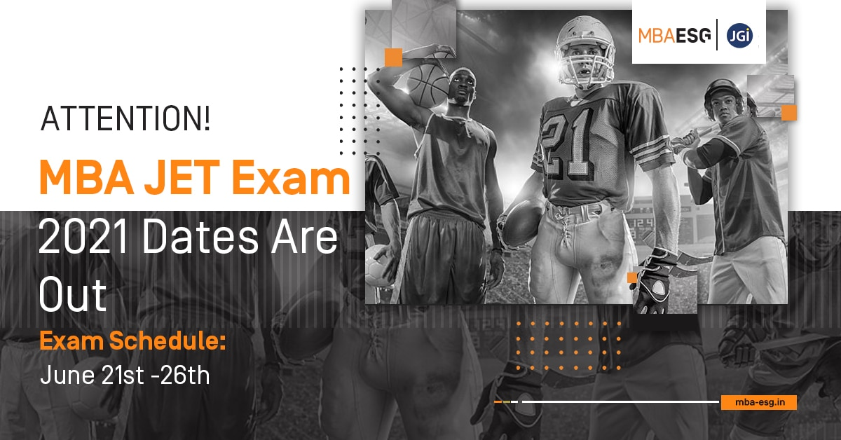 MBA JET Exam 2021 Deadlines Are Out!