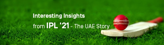Interesting Insights from IPL '21 – The UAE Story