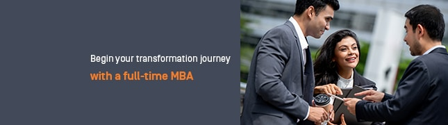 Begin your transformation journey with a full-time MBA