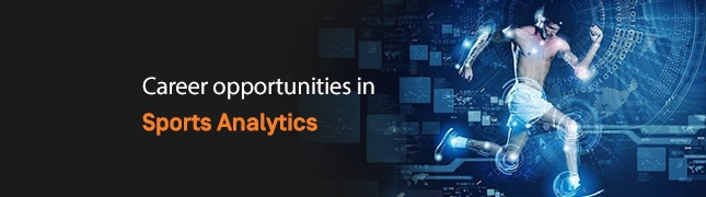 Career opportunities in Sports Analytics